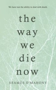 O'Mahony_THE WAY WE DIE NOW